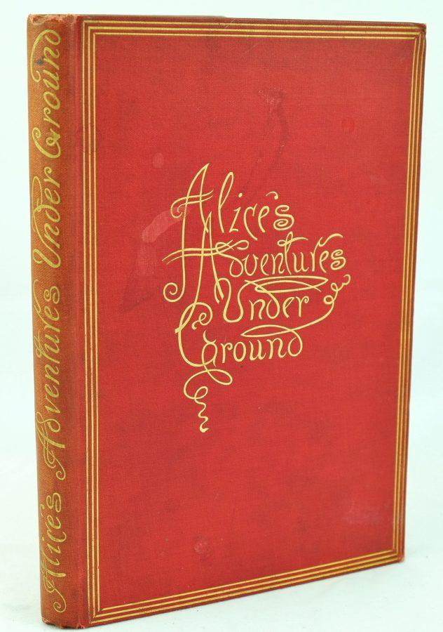 Alices Adventures Under Ground. Lewis Carrol. Primera edición.
